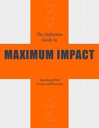Maximum Impact Public Speaking and Presentations