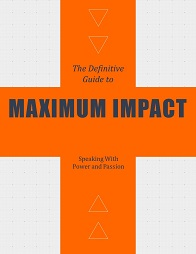 Maximum Impact Public Speaking and Presentations