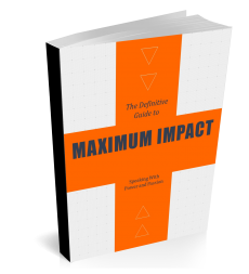 Maximum Impact Public Speaking, Presentations, communication skills